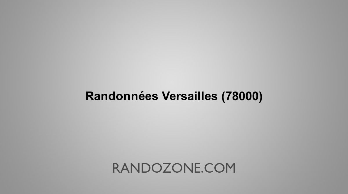 Randonnées Versailles 78000 Topos et tracés GPS 48712062da5