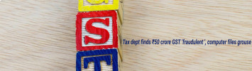 Tax dept finds ?50 crore GST 'fraudulent