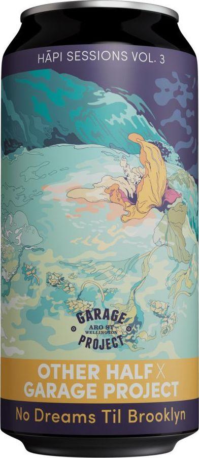Garage Project Other Half Hapi Sessions Vol 3 No Dreams Til