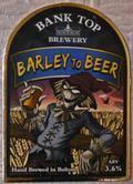 Bank Top Barley to Beer