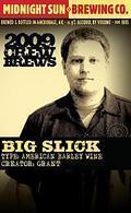 Midnight Sun 2009 Crew Brews: Big Slick