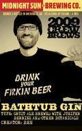 Midnight Sun 2009 Crew Brews: Bathtub Gin