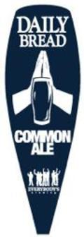 Everybody's Daily's Bread Common Ale