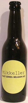 Mikkeller Yeast Series: Belgian Ale