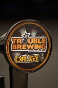 Trouble Brewing Ór