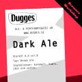 Dugges Dark Ale