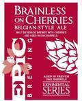 Epic Brainless on Cherries (Batch 1 - 4, White Wine Barrel)