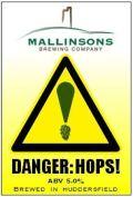 Mallinsons Danger: Hops!