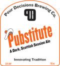 Pour Decisions Pubstitute