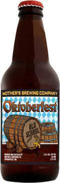 Mother's Old School Oktoberfest