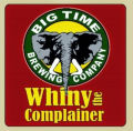 Big Time Whiny the Complainer