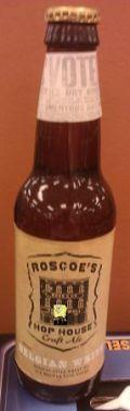 Roscoe's Hop House Belgian White
