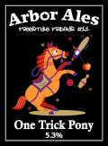 Arbor FF #11- One Trick Pony