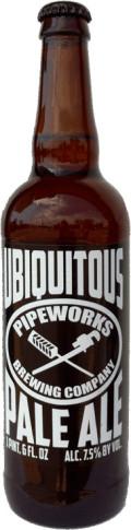 Pipeworks Ubiquitous Pale Ale
