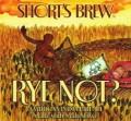 Short's Rye Not?