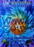 Short's Wowee Zowee