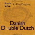 Kolding Bryglaug/Rooie Dop Danish Double Dutch