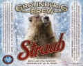 Straub Groundhog Brew 2013