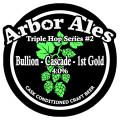 Arbor Triple Hop #02: Bullion-Cascade-First Gold