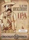 Crooked Fence I'll Be Your Huckleberry IPA