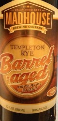 Madhouse Templeton Rye Barrel-aged Imperial Stout