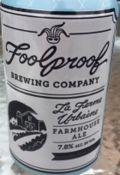 Foolproof La Ferme Urbaine Farmhouse Ale