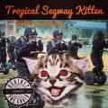 Against the Grain Tropical Segway Kitten