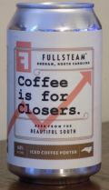 Fullsteam Coffee is for Closers