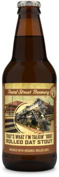 Pearl Street Thats What I'm Talkin Bout Organic Rolled Oat Stout