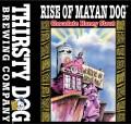 Thirsty Dog Rise Of Mayan Dog