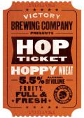 Victory 2014 Hop Ticket #2 Hoppy Wheat