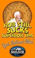 Snake River Rob Still Sucks Superior IPA