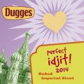 Dugges Perfect Idjit! 2014