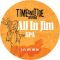 Time and Tide All In Jim  APA