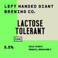 Left Handed Giant Lactose Tolerant