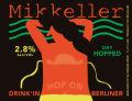 Mikkeller Hop On And Drink'in Berliner