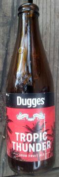 Dugges / Stillwater Tropic Thunder