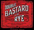 Arrogant Double Bastard Ale in the Rye
