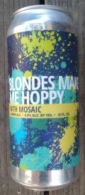 Civil Society Blondes Make Me Hoppy - Mosaic
