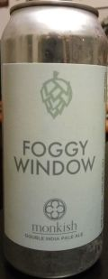Monkish Foggy Window