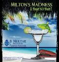 B. Nektar Milton's Madness