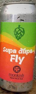Monkish Supa Dupa Fly