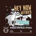 Pracownia Piwa Hey Now Witbier
