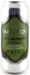 Maltstrom I.X.P.L. des Prairies