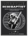 Epic Double Barrel Big Bad Baptist