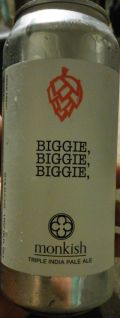 Monkish Biggie, Biggie, Biggie