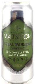 Maltstrom I.X.X.P.L. des Prairies