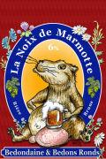 Bedondaine et Bedons Ronds Noix de Marmotte