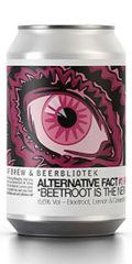 Beerbliotek / AF Brew Alternative Fact. Beetroot is the New Hops.