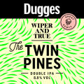 Dugges / Wiper And True Twin Pines